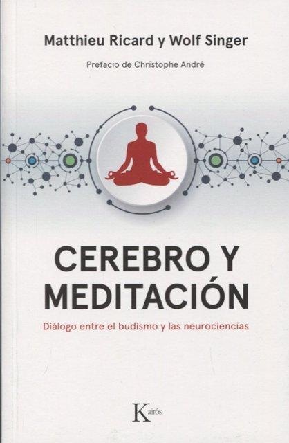 CEREBRO Y MEDITACION - DIALOGO ENTRE EL BUDISMO Y LAS NEUROCIENCIAS