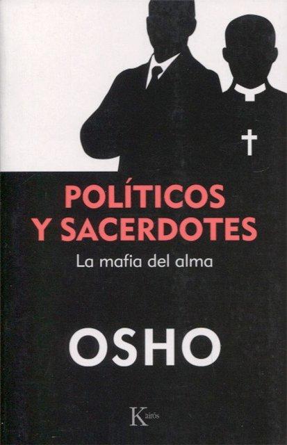 POLITICOS Y SACERDOTES . LA MAFIA DEL ALMA