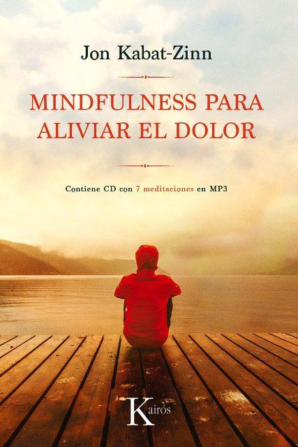 MINDFULNESS PARA ALIVIAR EL DOLOR (C/CD)