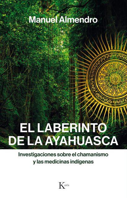 EL LABERINTO DE LA AYAHUASCA . INVESTIGACIONES SOBRE EL CHAMANISMO Y LAS MEDICINAS INDIGENAS