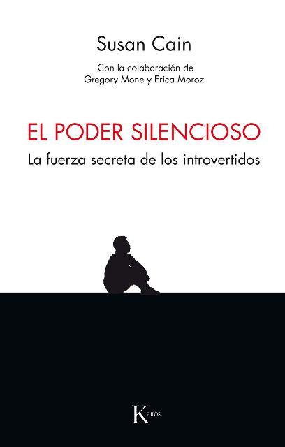 EL PODER SILENCIOSO . LA FUERZA SECRETA DE LOS INTROVERTIDOS