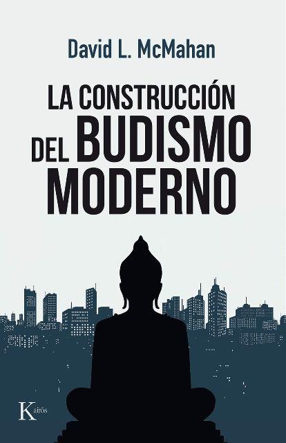 LA CONSTRUCCION DEL BUDISMO MODERNO
