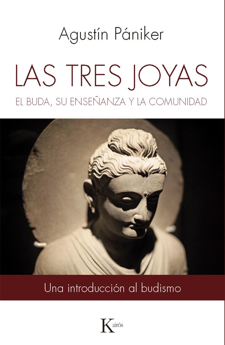 LAS TRES JOYAS . EL BUDA , SU ENSEÑANZA Y LA COMUNIDAD