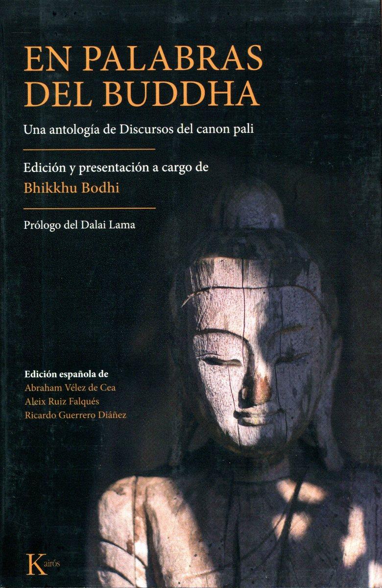 EN PALABRAS DEL BUDDHA . UNA ANTOLOGIA DE DISCURSOS DEL CANON PALI