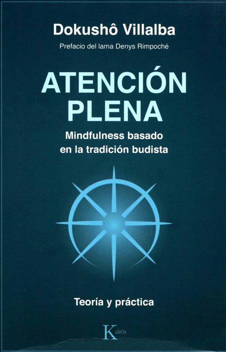 ATENCION PLENA . MINDFULNESS BASADO EN LA TRADICION BUDISTA