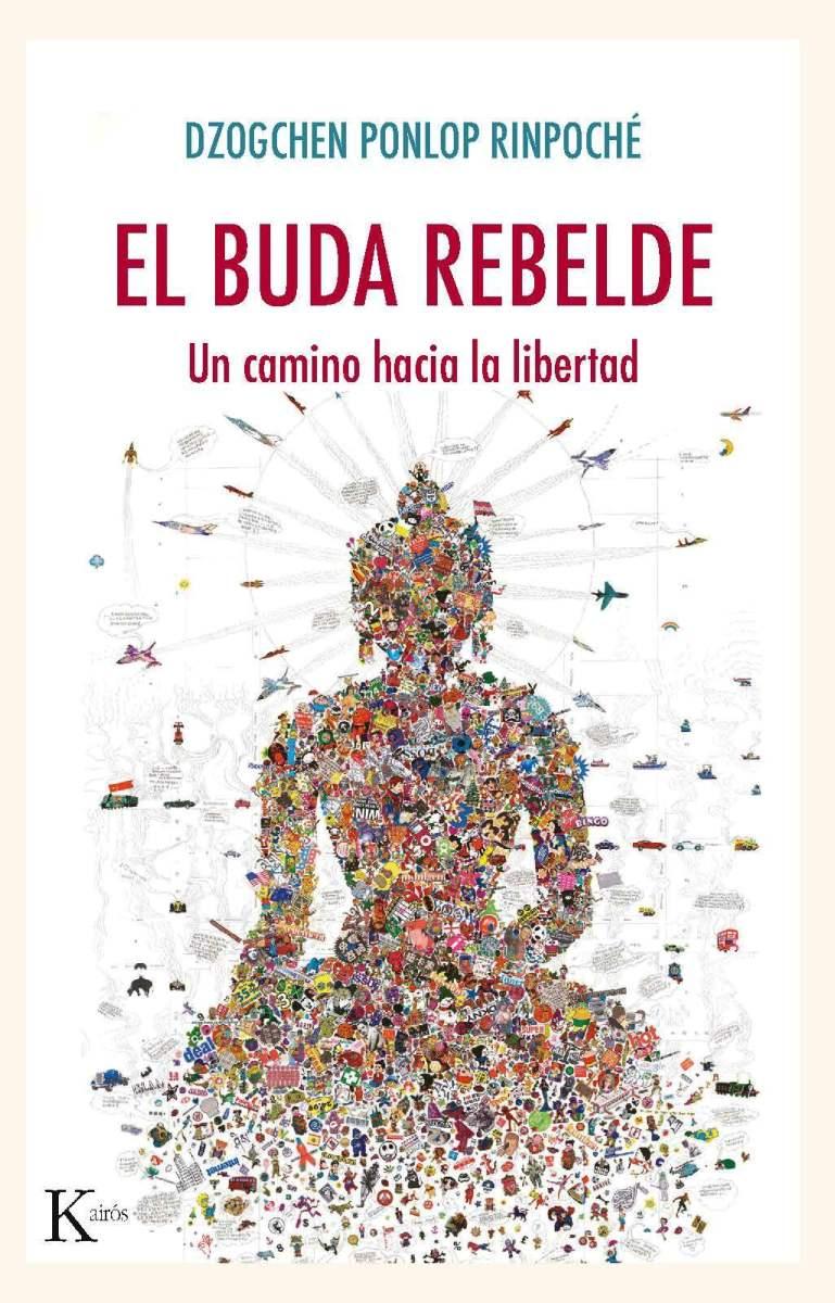 EL BUDA REBELDE . UN CAMINO HACIA LA LIBERTAD