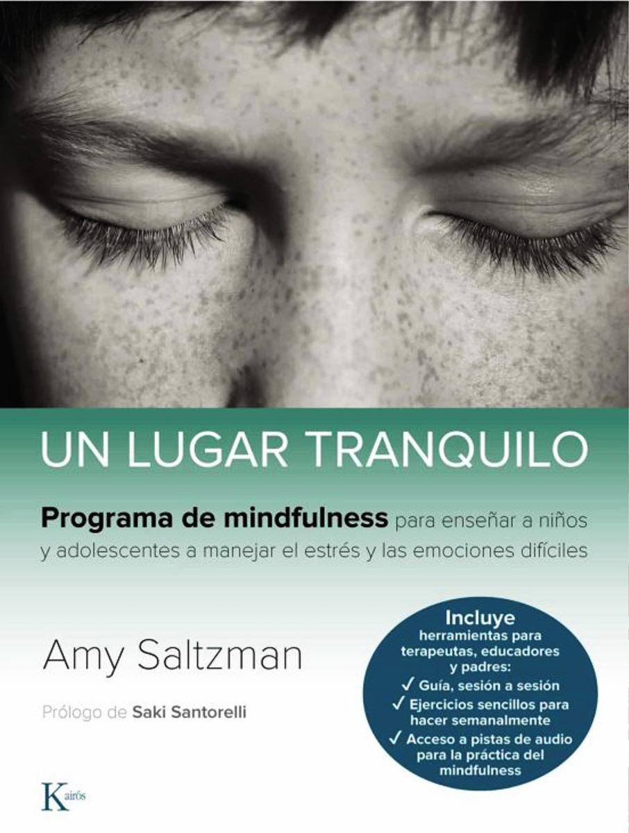 UN LUGAR TRANQUILO . PROGRAMA DE MINDFULNESS PARA NIÑOS Y ADOLESCENTES