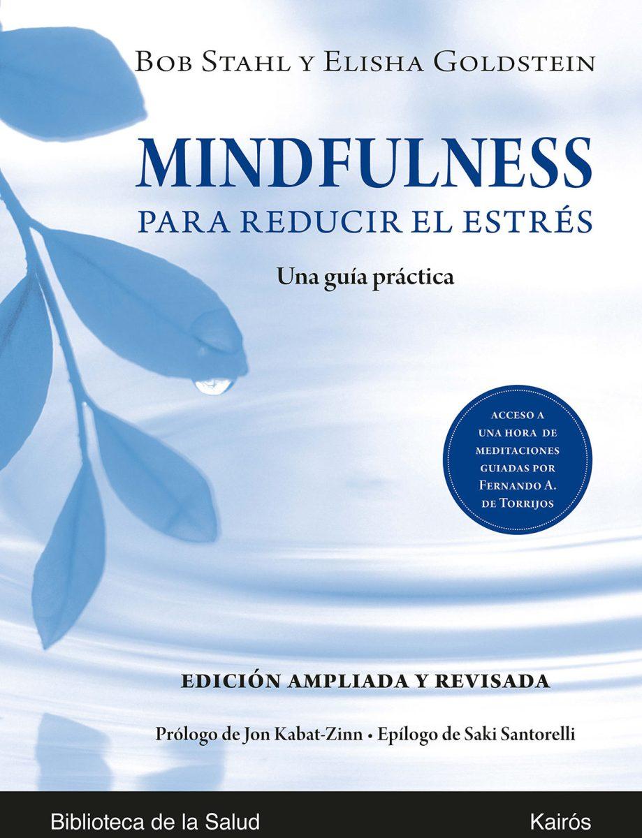 MINDFULNESS PARA REDUCIR EL ESTRES (AMPLIADA Y REVISADA)