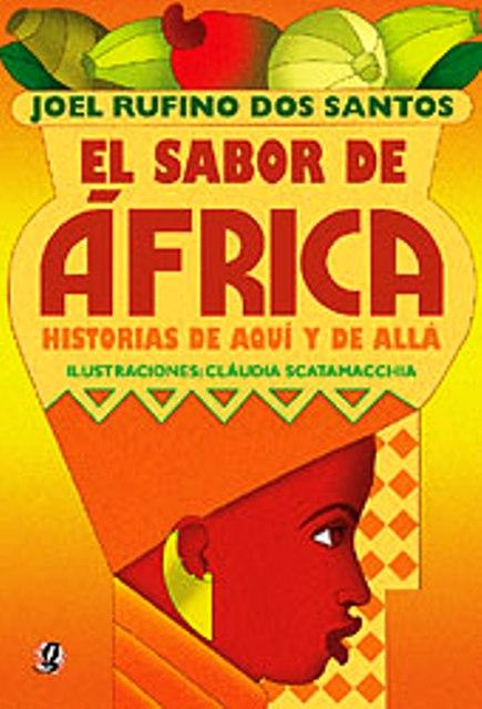 EL SABOR DE AFRICA . HISTORIAS DE AQUI Y DE ALLA