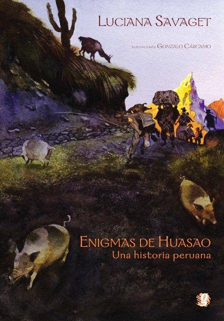 ENIGMAS DE HUASAO . UNA HISTORIA PERUANA