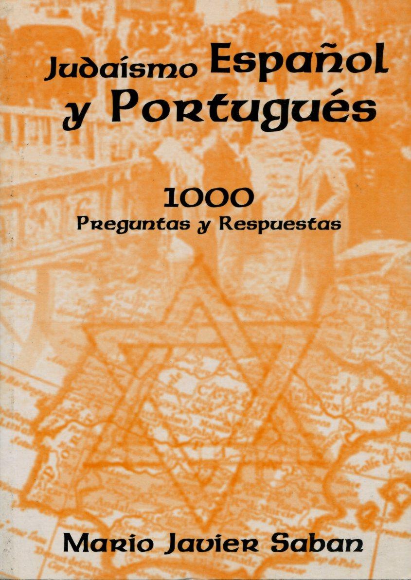 JUDAISMO ESPAÑOL Y PORTUGUES 1000 PREGUNTAS Y RESPUESTAS