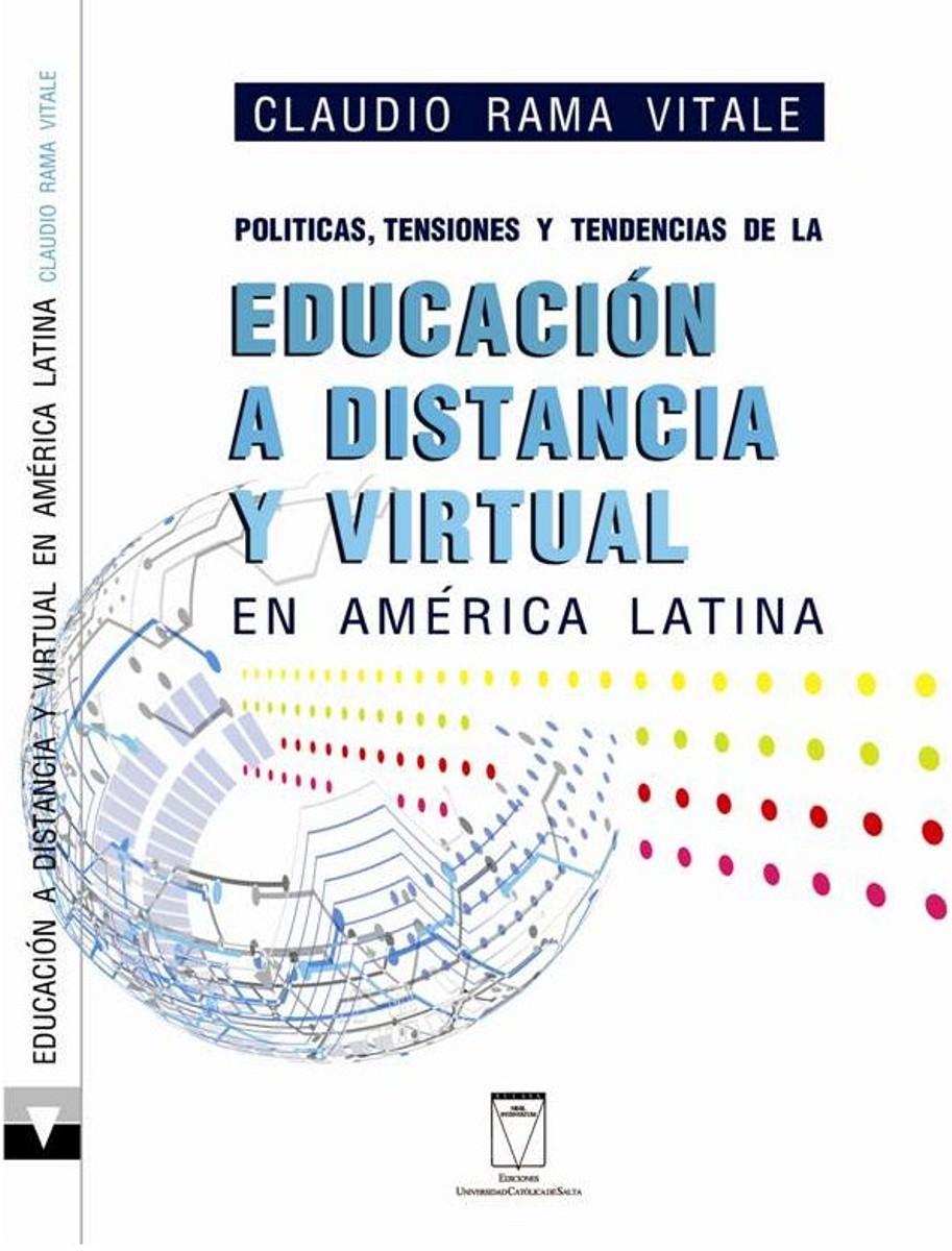 POLITICAS , TENSIONES Y TENDENCIAS DE LA EDUCACION A DISTANCIA Y VIRTUAL EN AMERICA LATINA
