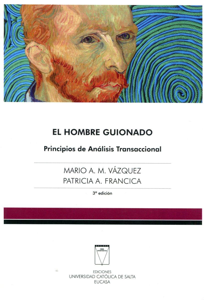 EL HOMBRE GUIONADO . PRINCIPIOS DE ANALISIS TRANSACCIONAL