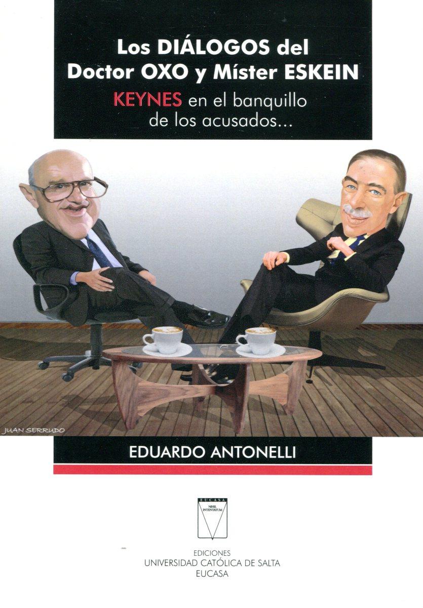 LOS DIALOGOS DEL DOCTOR OXO Y MISTER ESKEIN . KEYNES EN EL BANQUILLO DE LOS ACUSADOS