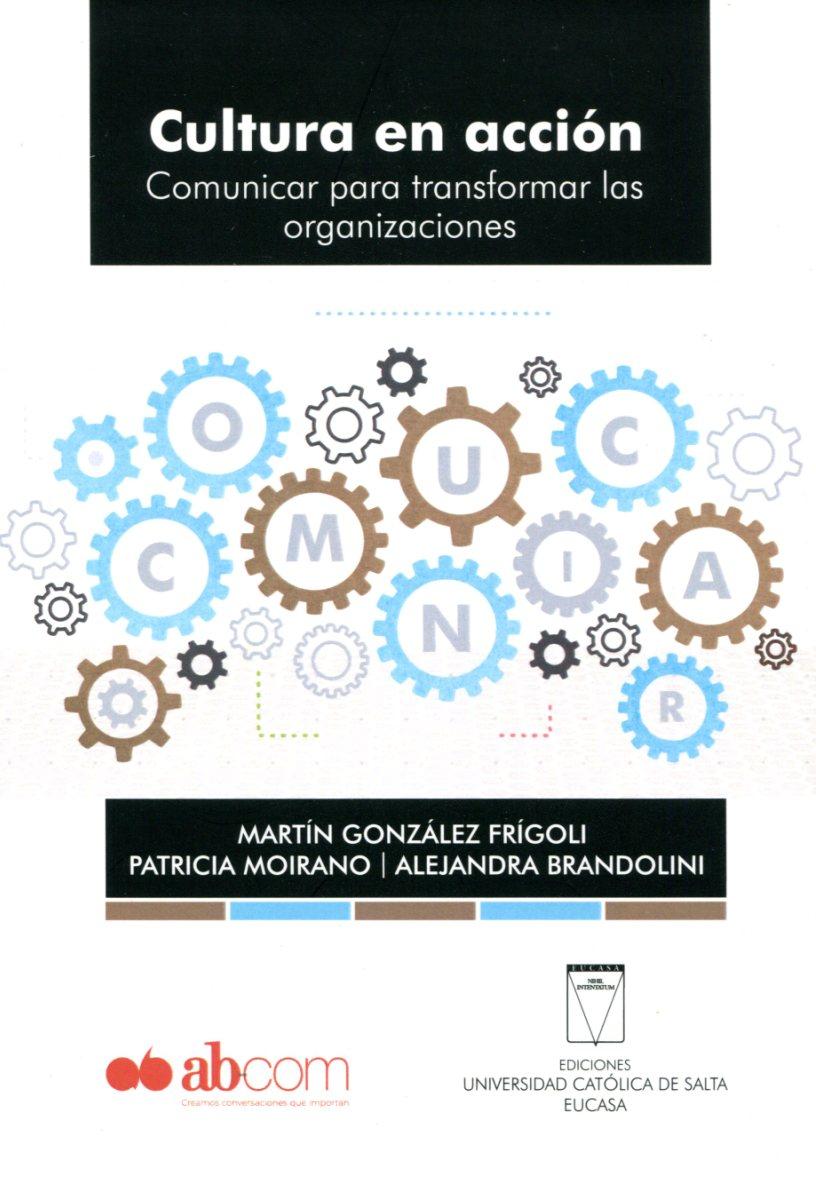 CULTURA EN ACCION . COMUNICAR PARA TRANSFORMAR LAS ORGANIZACIONES