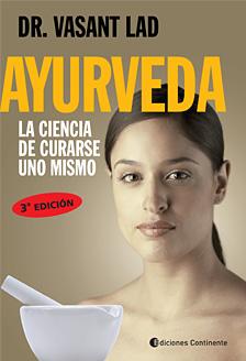 AYURVEDA (ECO) . LA CIENCIA DE CURARSE UNO MISMO