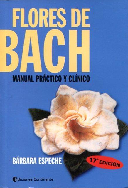 FLORES DE BACH . MANUAL PRACTICO Y CLINICO