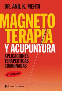 MAGNETOTERAPIA Y ACUPUNTURA . APLICACIONES TERAPEUTICAS COMBINADAS