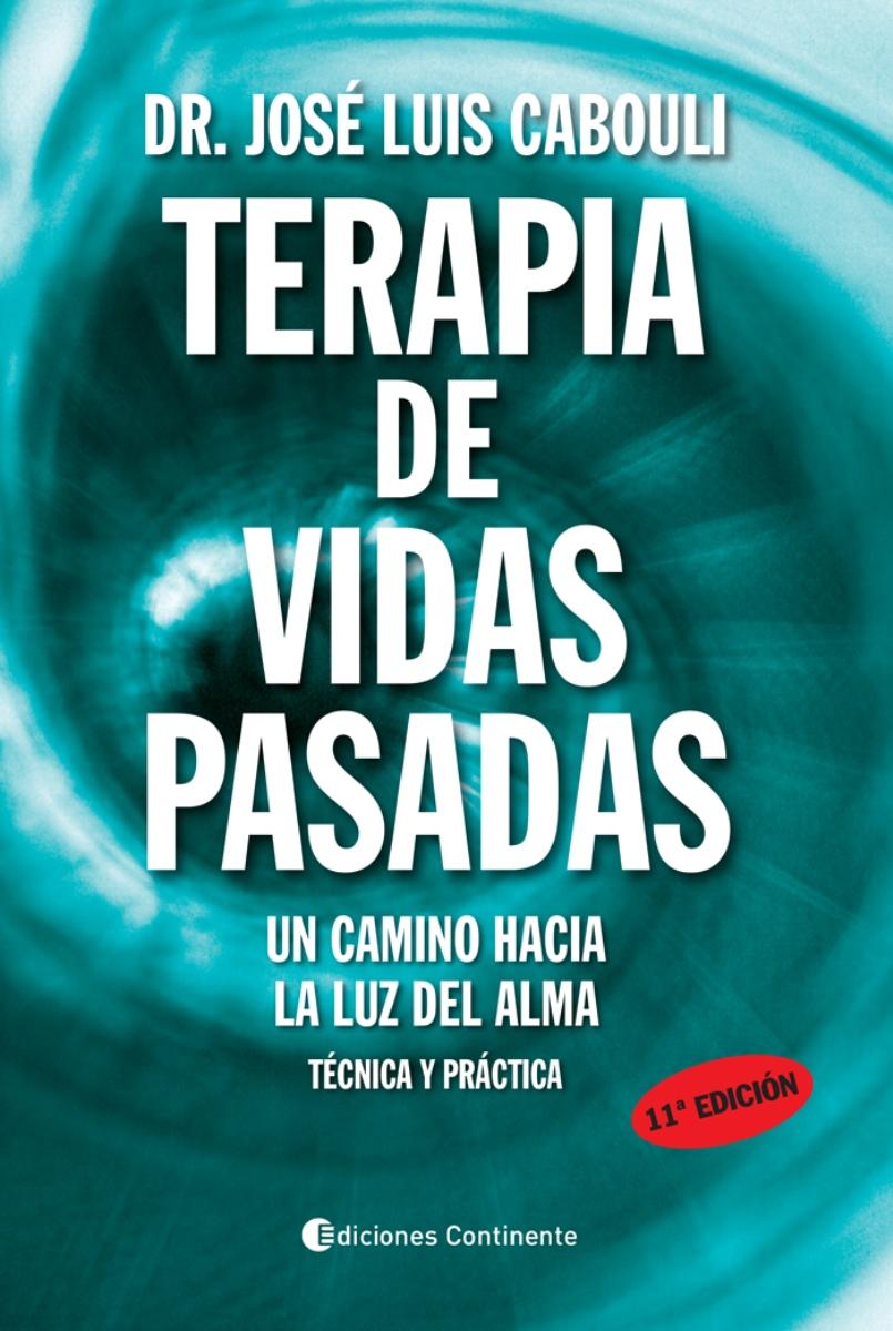 TERAPIA DE VIDAS PASADAS . TECNICA Y PRACTICA