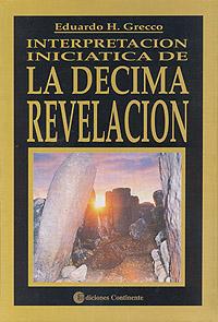 INTERPRETACION INICIATICA DE LA DECIMA REVELACION