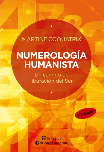 NUMEROLOGIA HUMANISTA . UN CAMINO DE LIBERACION DEL SER