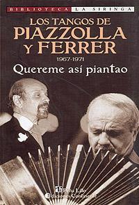 QUEREME ASI PIANTAO . 1967-1971 LOS TANGOS DE PIAZZOLLA Y FERRER