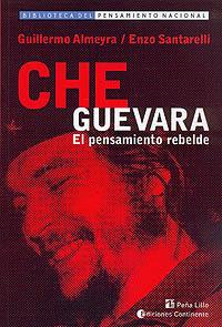 CHE GUEVARA . EL PENSAMIENTO REBELDE