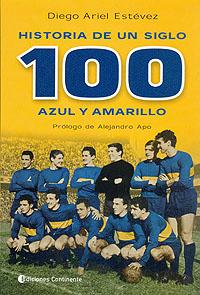 HISTORIA DE UN SIGLO 100 AZUL Y AMARILLO