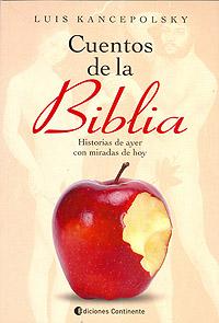 CUENTOS DE LA BIBLIA. HISTORIAS DE AYER CON MIRADAS DE HOY