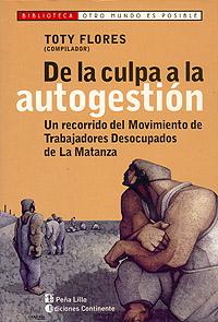 DE LA CULPA A LA AUTOGESTION . UN RECORRIDO DEL MTD MATANZA