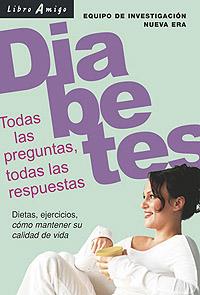 DIABETES . TODAS LAS PREGUNTAS , TODAS LAS RESPUESTAS