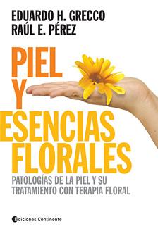 PIEL Y ESENCIAS FLORALES .PATOLOGIAS DE LA PIEL Y SU TRATAMIENTO CON TERAPIA FLORAL