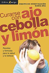 AJO CEBOLLA Y LIMON CURARSE CON . LIBRO AMIGO