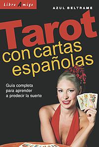TAROT CON CARTAS ESPAÑOLAS . LIBRO AMIGO