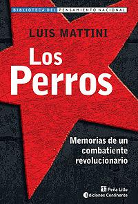 LOS PERROS . MEMORIAS DE UN COMBATIENTE REVOLUCIONARIO