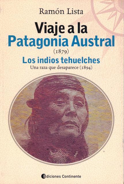 VIAJE A LA PATAGONIA AUSTRAL . LOS INDIOS TEHUELCHES