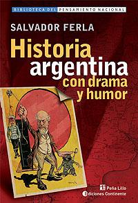 HISTORIA ARGENTINA CON DRAMA Y HUMOR