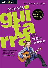 APRENDA GUITARRA SIN SABER MUSICA . LIBRO AMIGO