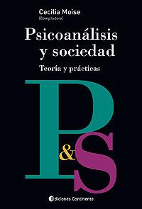PSICOANALISIS Y SOCIEDAD . TEORIAS Y PRACTICAS