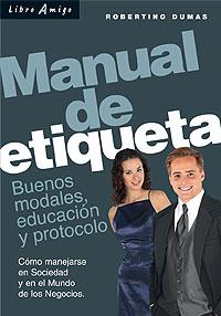 MANUAL DE ETIQUETA . LIBRO AMIGO