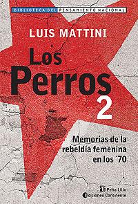 LOS PERROS 2 . MEMORIAS DE LA REBELDIA FEMENINA EN LOS 70