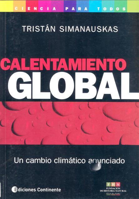 CALENTAMIENTO GLOBAL . UN CAMBIO CLIMATICO ANUNCIADO
