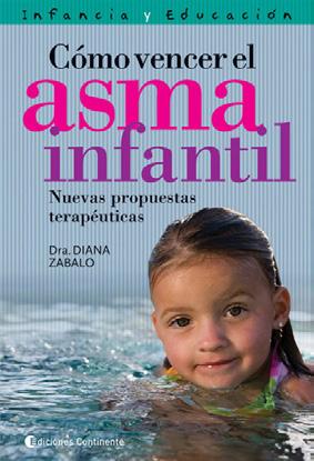 COMO VENCER EL ASMA INFANTIL . NUEVAS PROPUESTAS TERAPEUTICAS