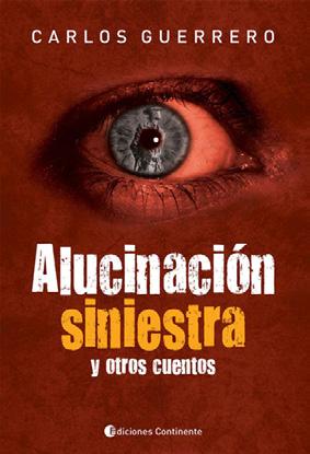 ALUCINACION SINIESTRA Y OTROS CUENTOS