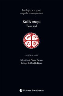 KALLFV MAPU . TIERRA AZUL . ANTOLOGIA POESIA MAPUCHE CONTEMPORANEA