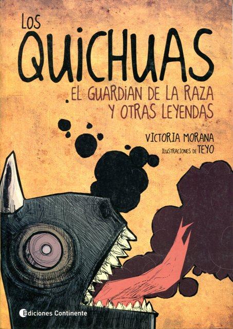 LOS QUICHUAS . EL GUARDIAN DE LA RAZA Y OTRAS LEYENDAS