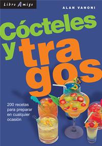 COCTELES Y TRAGOS . LIBRO AMIGO
