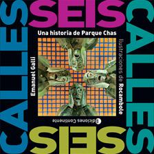 SEIS CALLES . UNA HISTORIA DE PARQUE CHAS
