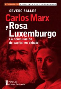 CARLOS MARX Y ROSA LUXEMBURGO . LA ACUMULACION DE CAPITAL EN DEBATE