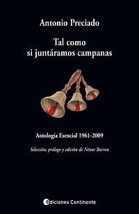 TAL COMO SI JUNTARAMOS CAMPANAS. ANTOLOGIA ESENCIAL 1961 - 2009
